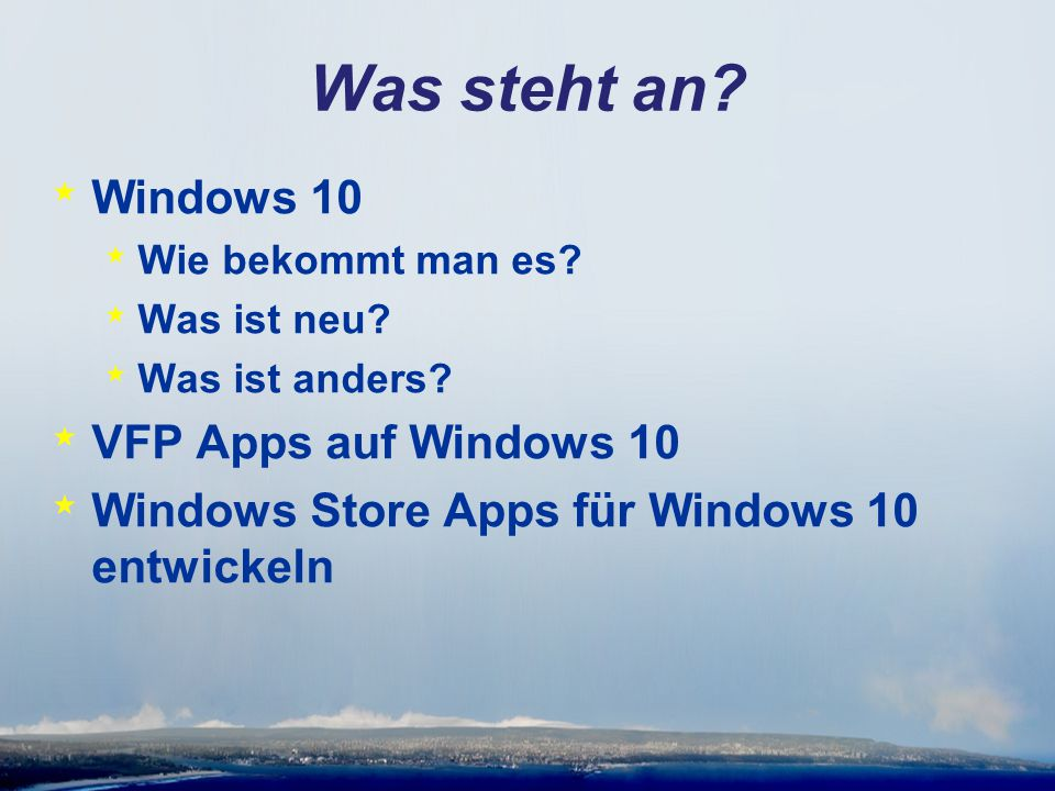 Windows 10 * EIN Name – EIN Betriebssystem * EIN Windows für * Desktop * Tablet * Phone * xBox * EIN Store