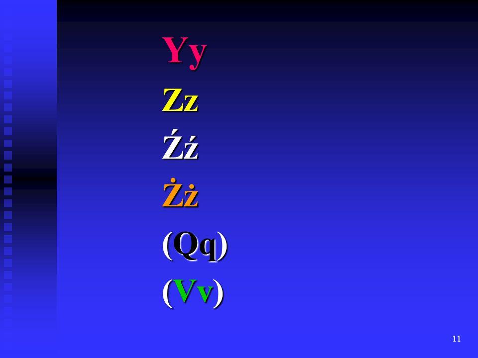 11 YyZzŹźŻż (Qq) (Vv)