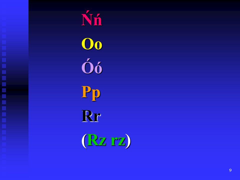 9 ŃńOoÓóPpRr (Rz rz)