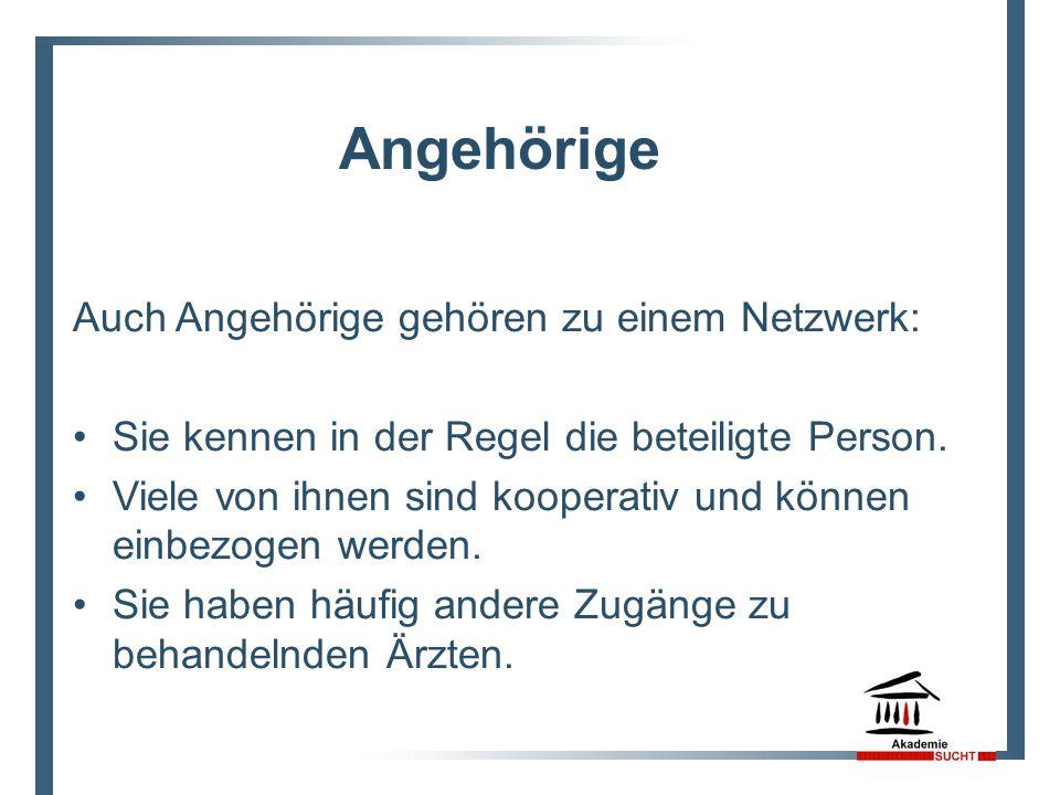 Auch Angehörige gehören zu einem Netzwerk: Sie kennen in der Regel die beteiligte Person.