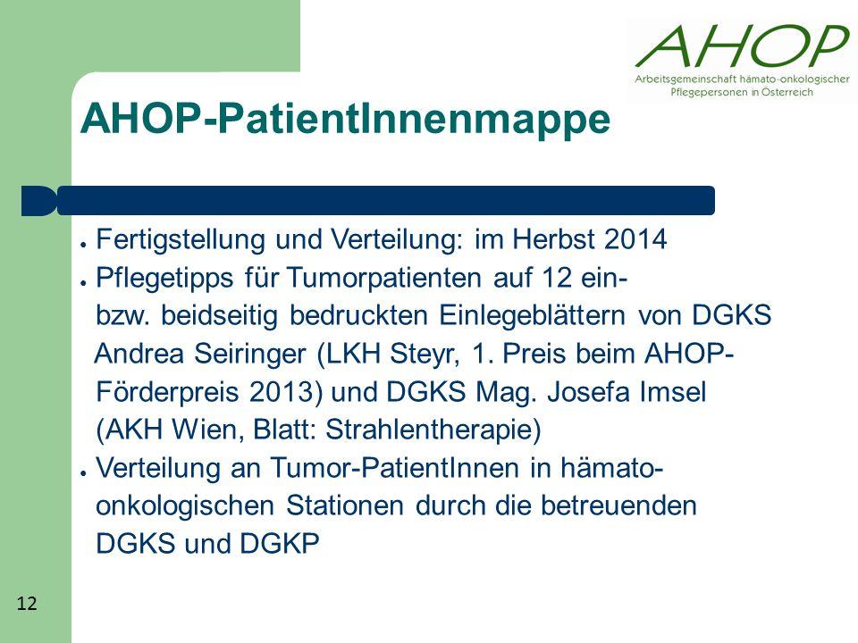 AHOP-PatientInnenmappe ● Fertigstellung und Verteilung: im Herbst 2014 ● Pflegetipps für Tumorpatienten auf 12 ein- bzw. beidseitig bedruckten Einlege