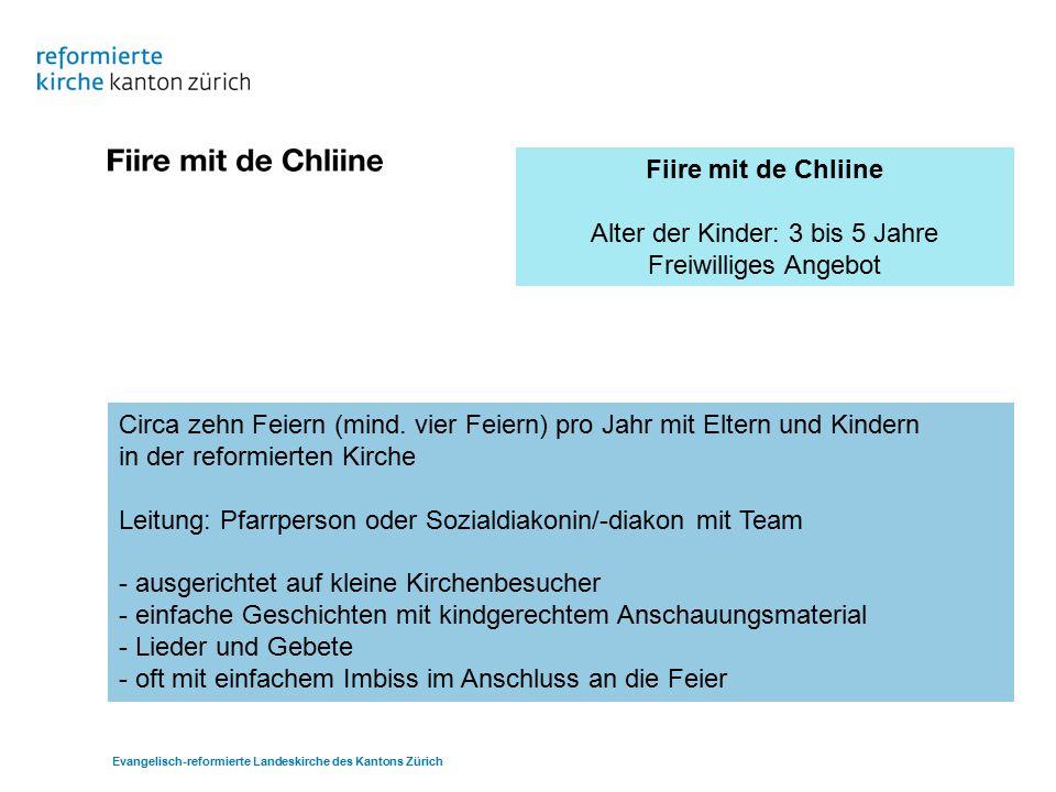 Fiire mit de Chliine Alter der Kinder: 3 bis 5 Jahre Freiwilliges Angebot Circa zehn Feiern (mind.