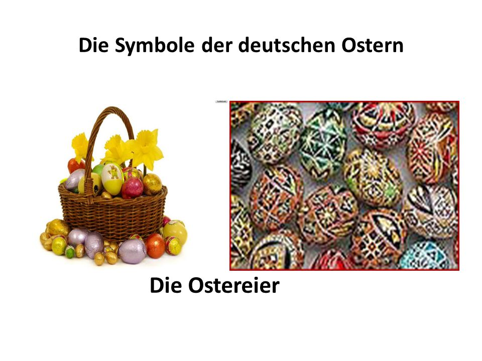 Die Symbole der deutschen Ostern Der Osterhase Die Ostereier