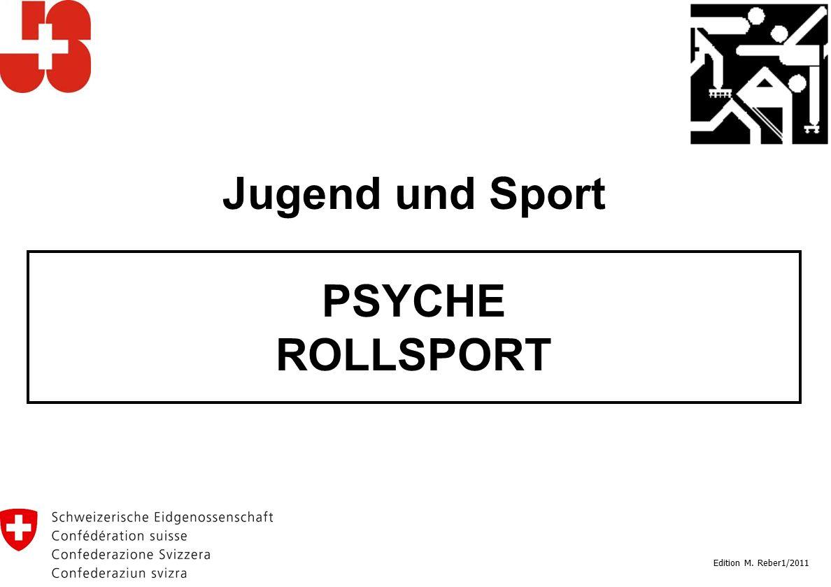 Jugend und Sport PSYCHE ROLLSPORT Edition M. Reber1/2011