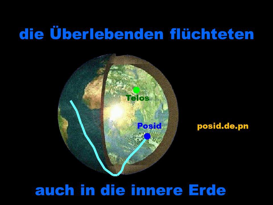 die Überlebenden flüchteten auch in die innere Erde auch in die innere Erde Posidposid.de.pn Telos