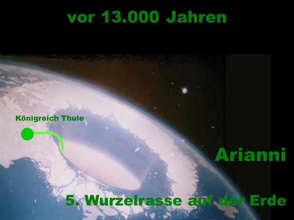 Königreich Thule vor 13.000 Jahren 5. Wurzelrasse auf der Erde Arianni