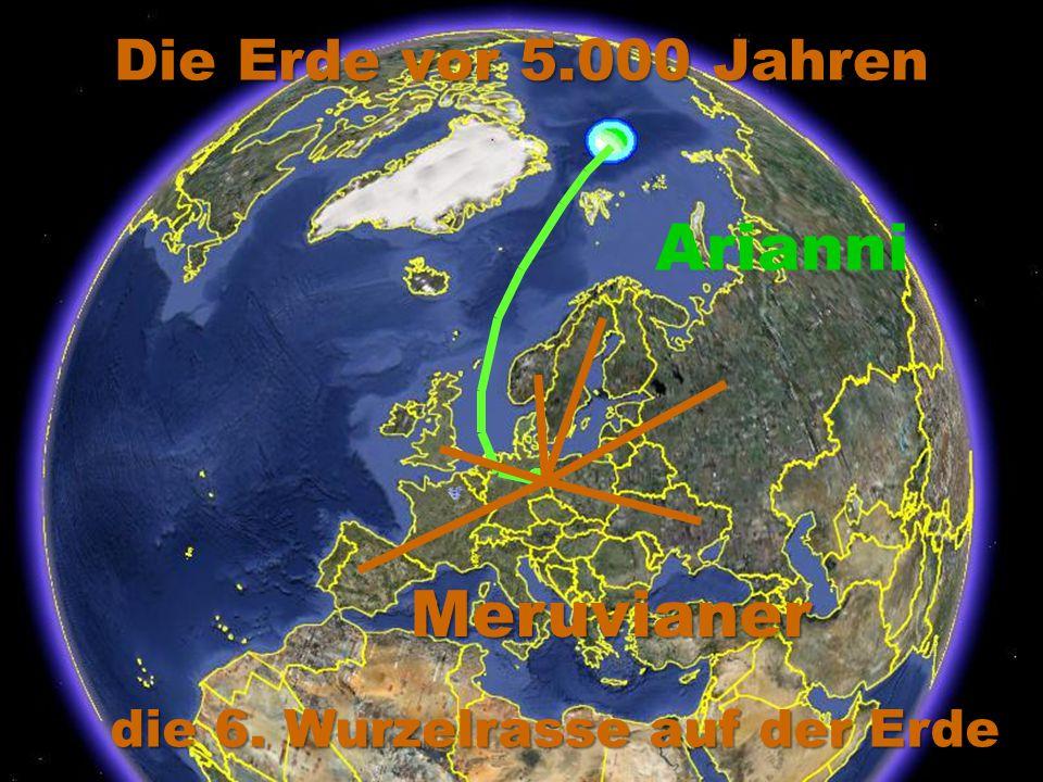 Arianni Die Erde vor 5.000 Jahren Meruvianer die 6. Wurzelrasse auf der Erde