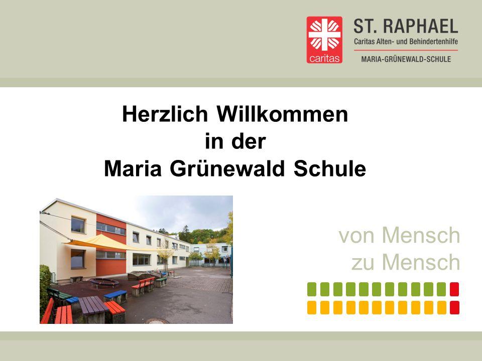 …von Mensch zu Mensch Altenhilfe Behindertenhilfe Die Maria Grünewald Schule ….