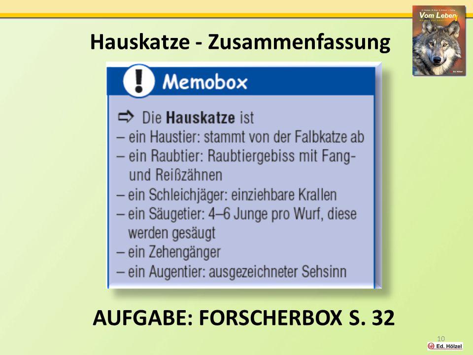 AUFGABE: FORSCHERBOX S. 32 Hauskatze - Zusammenfassung 10