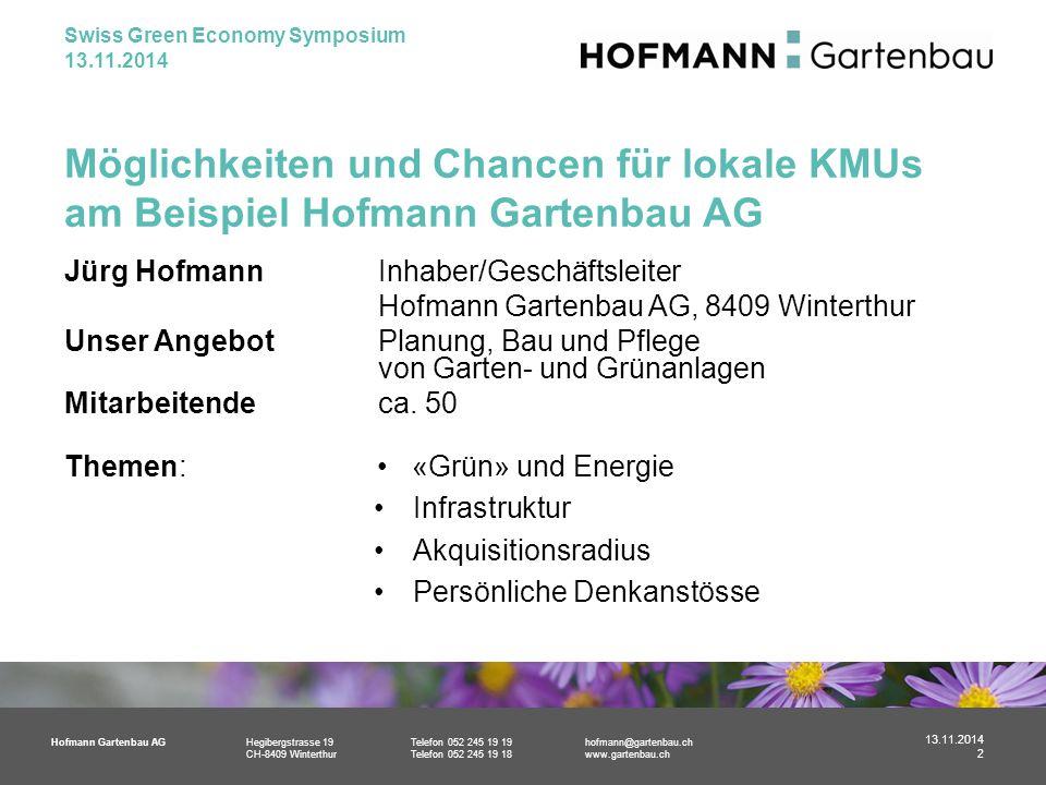 Hofmann Gartenbau AGHegibergstrasse 19Telefon 052 245 19 19hofmann@gartenbau.ch CH-8409 WinterthurTelefon 052 245 19 18www.gartenbau.ch Möglichkeiten