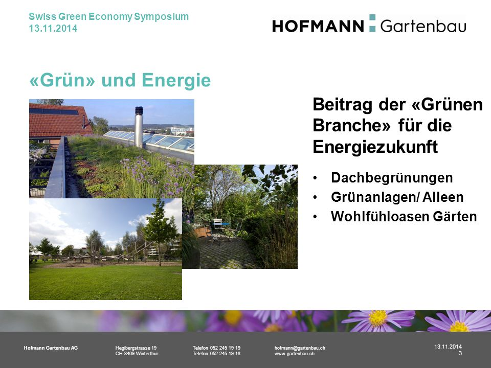 Hofmann Gartenbau AGHegibergstrasse 19Telefon 052 245 19 19hofmann@gartenbau.ch CH-8409 WinterthurTelefon 052 245 19 18www.gartenbau.ch «Grün» und Ene