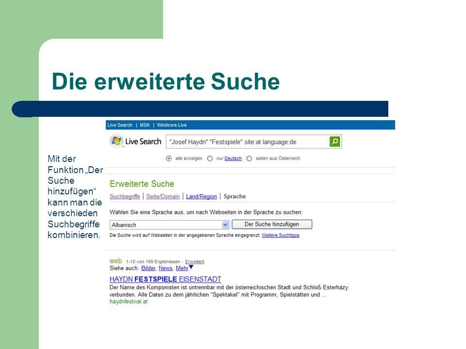 """Die erweiterte Suche Mit der Funktion """"Der Suche hinzufügen kann man die verschieden Suchbegriffe kombinieren."""