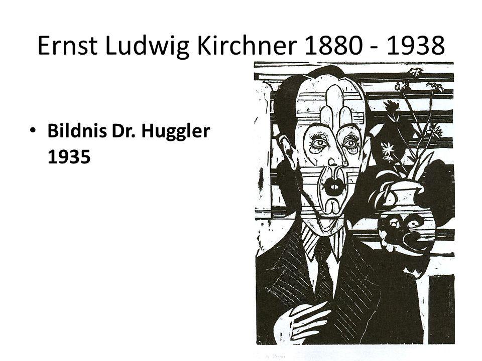 Ernst Ludwig Kirchner 1880 - 1938 Bildnis Dr. Huggler 1935
