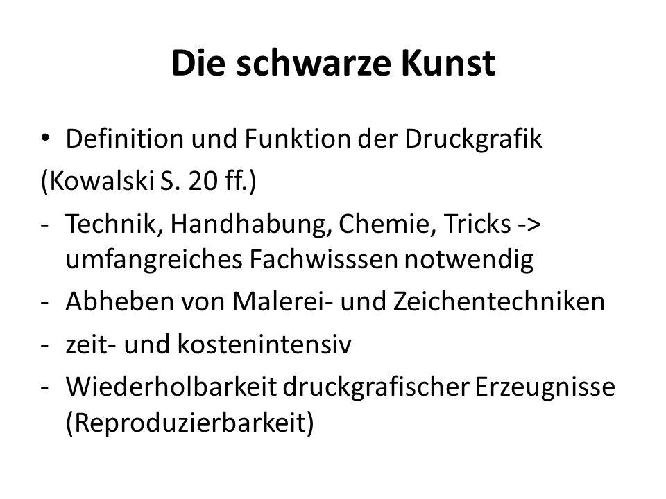Die schwarze Kunst Definition und Funktion der Druckgrafik (Kowalski S. 20 ff.) -Technik, Handhabung, Chemie, Tricks -> umfangreiches Fachwisssen notw
