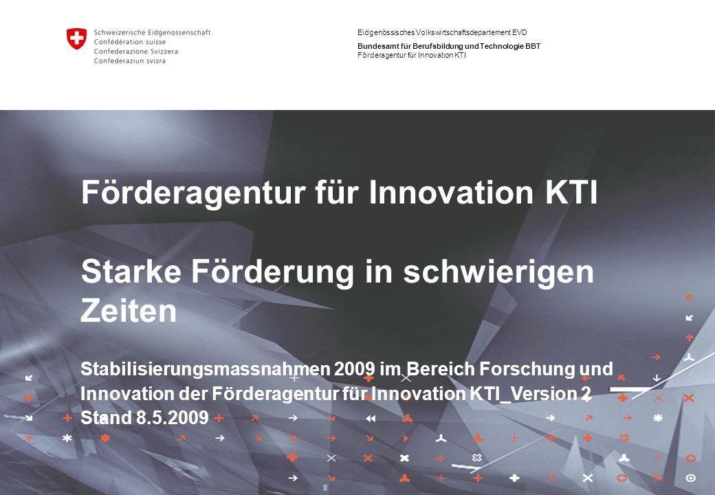 Science to Market 12 Stabilisierungsmassnahmen 2009 im Bereich Forschung und Innovation der Förderagentur für Innovation KTI_Version 2_Stand 8.5.2009 Zeitraum Veranstaltungen ca.