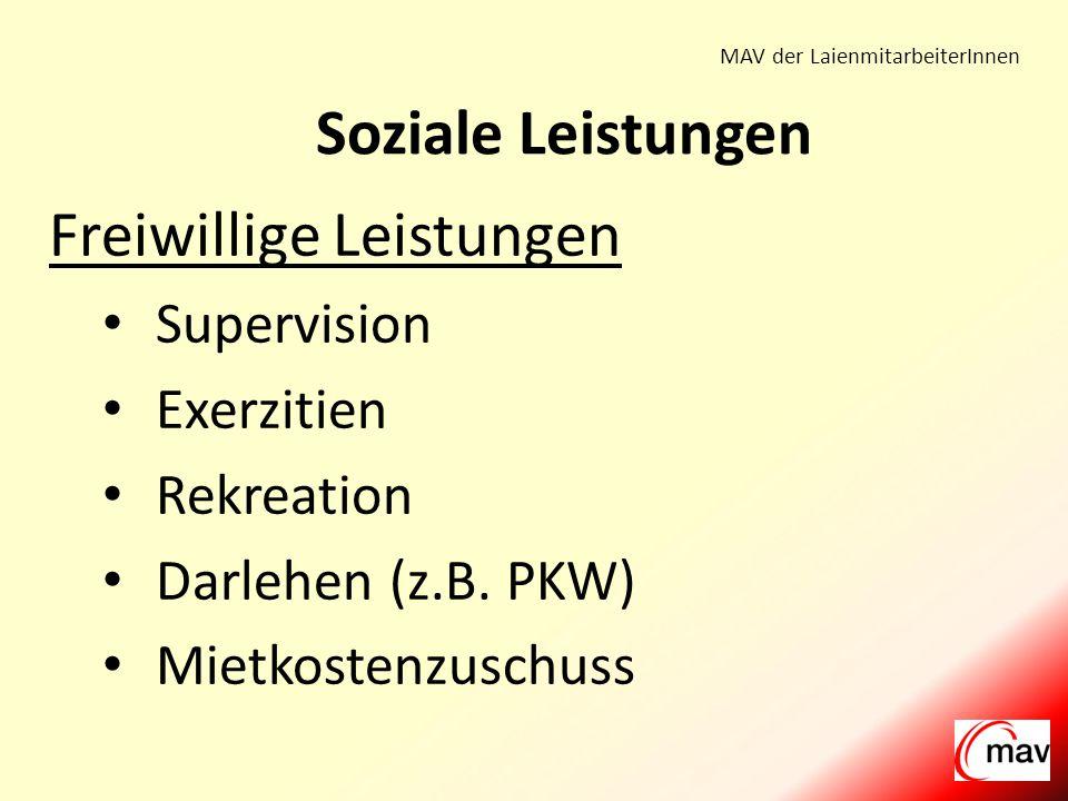 MAV der LaienmitarbeiterInnen Freiwillige Leistungen Supervision Exerzitien Rekreation Darlehen (z.B.