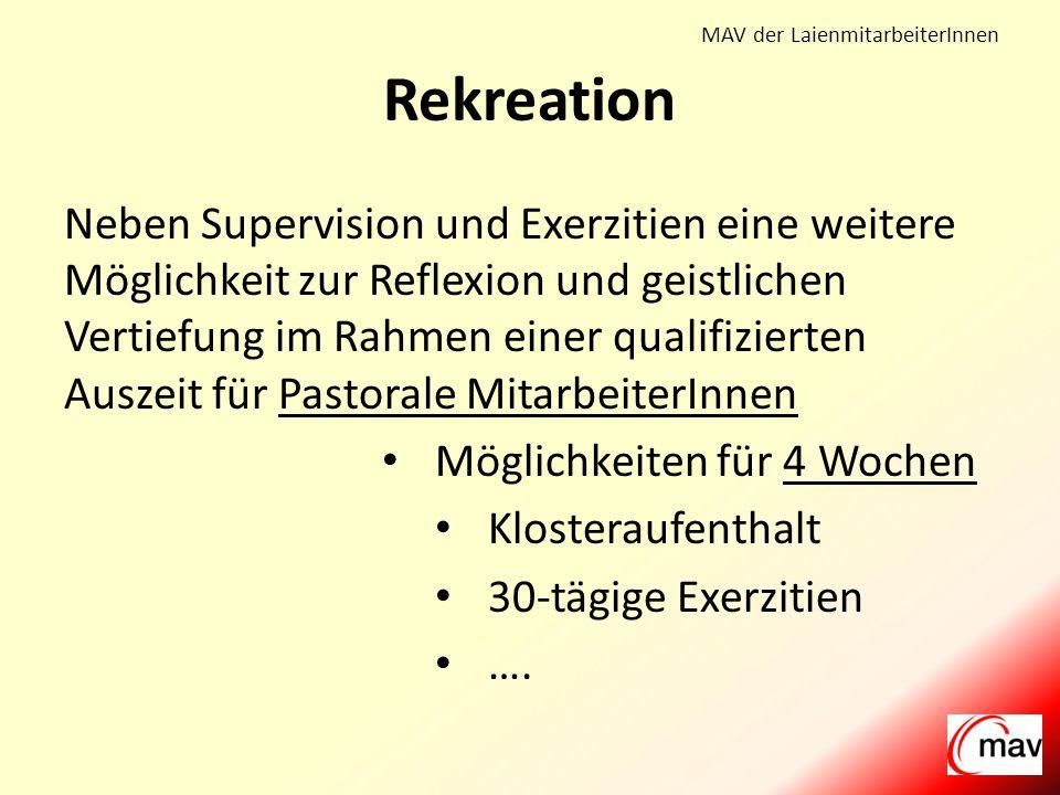 MAV der LaienmitarbeiterInnen Neben Supervision und Exerzitien eine weitere Möglichkeit zur Reflexion und geistlichen Vertiefung im Rahmen einer qualifizierten Auszeit für Pastorale MitarbeiterInnen Möglichkeiten für 4 Wochen Klosteraufenthalt 30-tägige Exerzitien ….