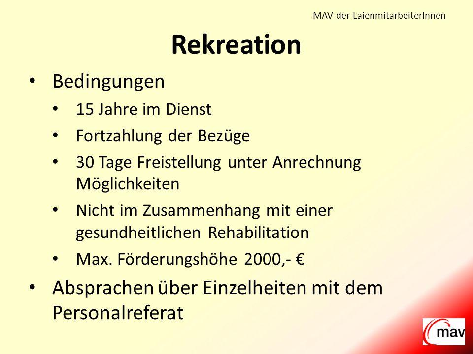 MAV der LaienmitarbeiterInnen Bedingungen 15 Jahre im Dienst Fortzahlung der Bezüge 30 Tage Freistellung unter Anrechnung Möglichkeiten Nicht im Zusammenhang mit einer gesundheitlichen Rehabilitation Max.