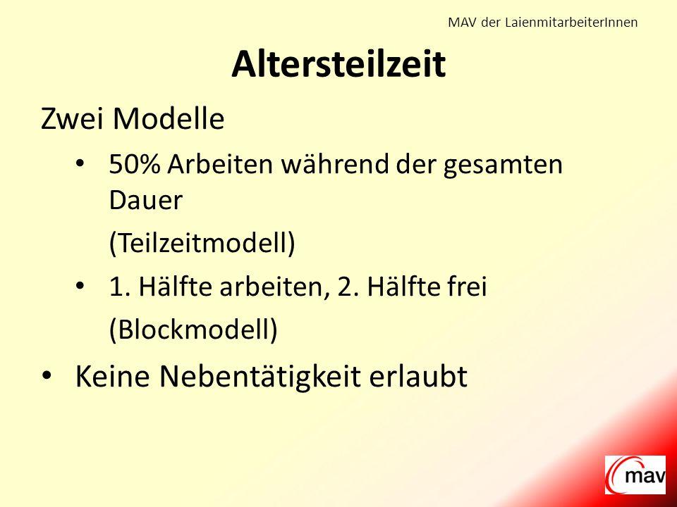 MAV der LaienmitarbeiterInnen Zwei Modelle 50% Arbeiten während der gesamten Dauer (Teilzeitmodell) 1.