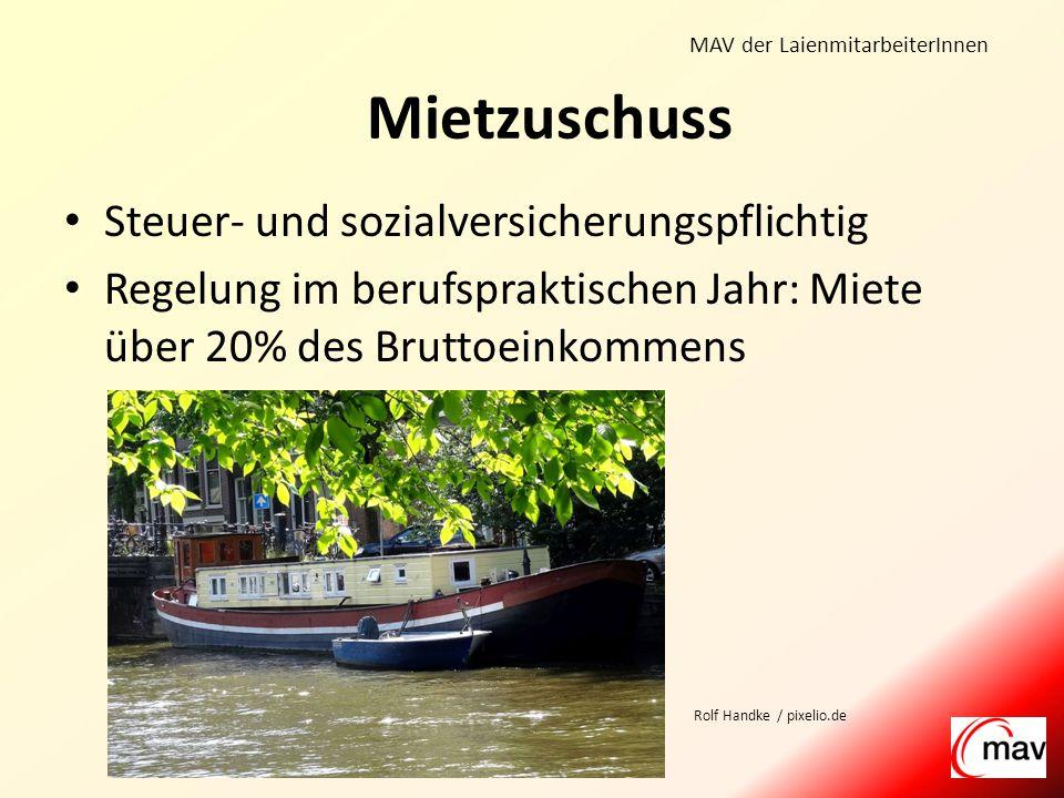 MAV der LaienmitarbeiterInnen Steuer- und sozialversicherungspflichtig Regelung im berufspraktischen Jahr: Miete über 20% des Bruttoeinkommens Mietzuschuss Rolf Handke / pixelio.de