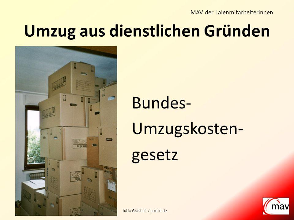 MAV der LaienmitarbeiterInnen Bundes- Umzugskosten- gesetz Umzug aus dienstlichen Gründen Jutta Grashof / pixelio.de
