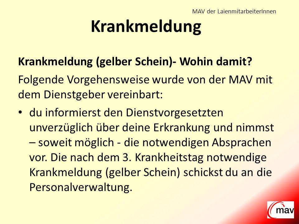 MAV der LaienmitarbeiterInnen Krankmeldung Krankmeldung (gelber Schein)- Wohin damit.