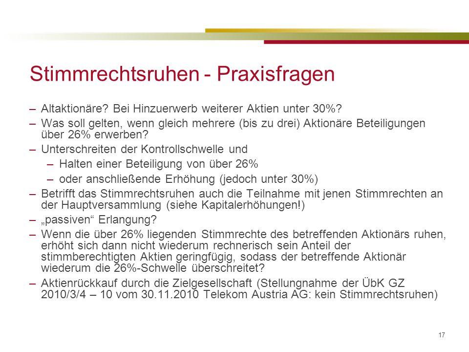 17 Stimmrechtsruhen - Praxisfragen –Altaktionäre.Bei Hinzuerwerb weiterer Aktien unter 30%.