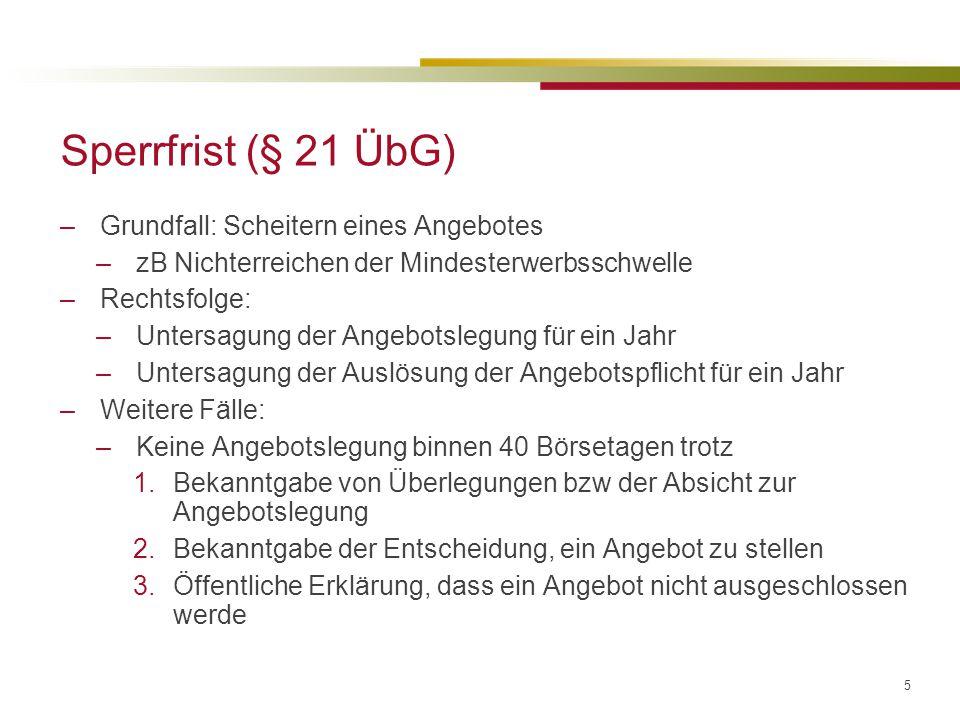 6 Sperrfrist (§ 21 ÜbG)/Forts.