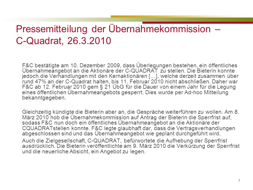 7 Pressemitteilung der Übernahmekommission – C-Quadrat, 26.3.2010 F&C bestätigte am 10.