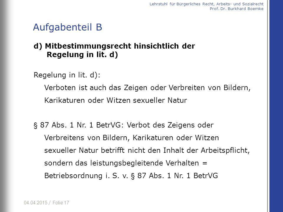 04.04.2015 / Folie 17 d) Mitbestimmungsrecht hinsichtlich der Regelung in lit. d) Regelung in lit. d): Verboten ist auch das Zeigen oder Verbreiten vo