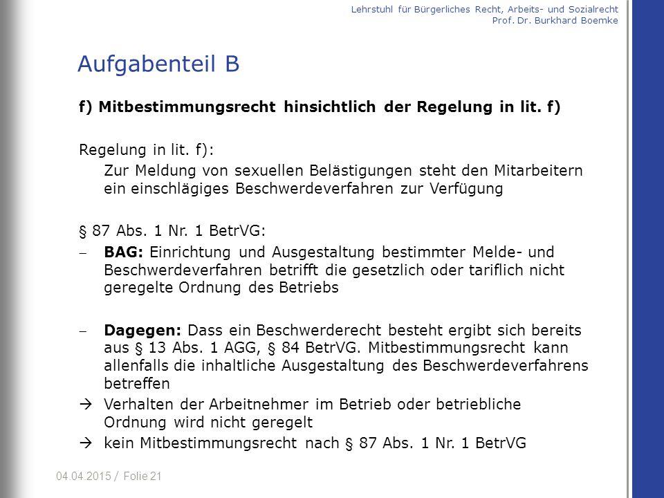 04.04.2015 / Folie 21 f) Mitbestimmungsrecht hinsichtlich der Regelung in lit. f) Regelung in lit. f): Zur Meldung von sexuellen Belästigungen steht d