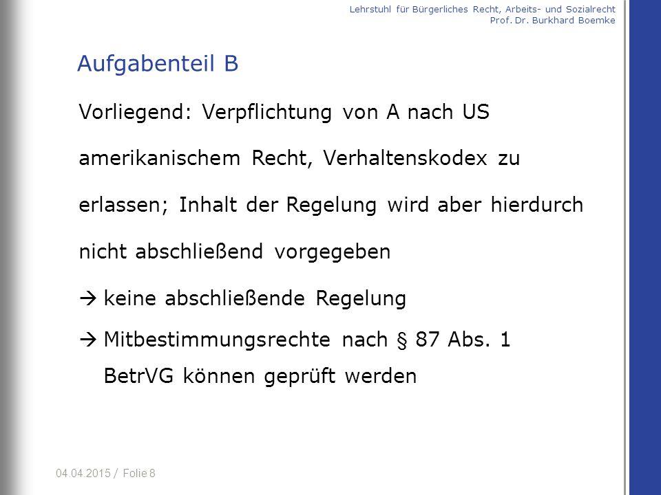 04.04.2015 / Folie 8 Vorliegend: Verpflichtung von A nach US amerikanischem Recht, Verhaltenskodex zu erlassen; Inhalt der Regelung wird aber hierdurc