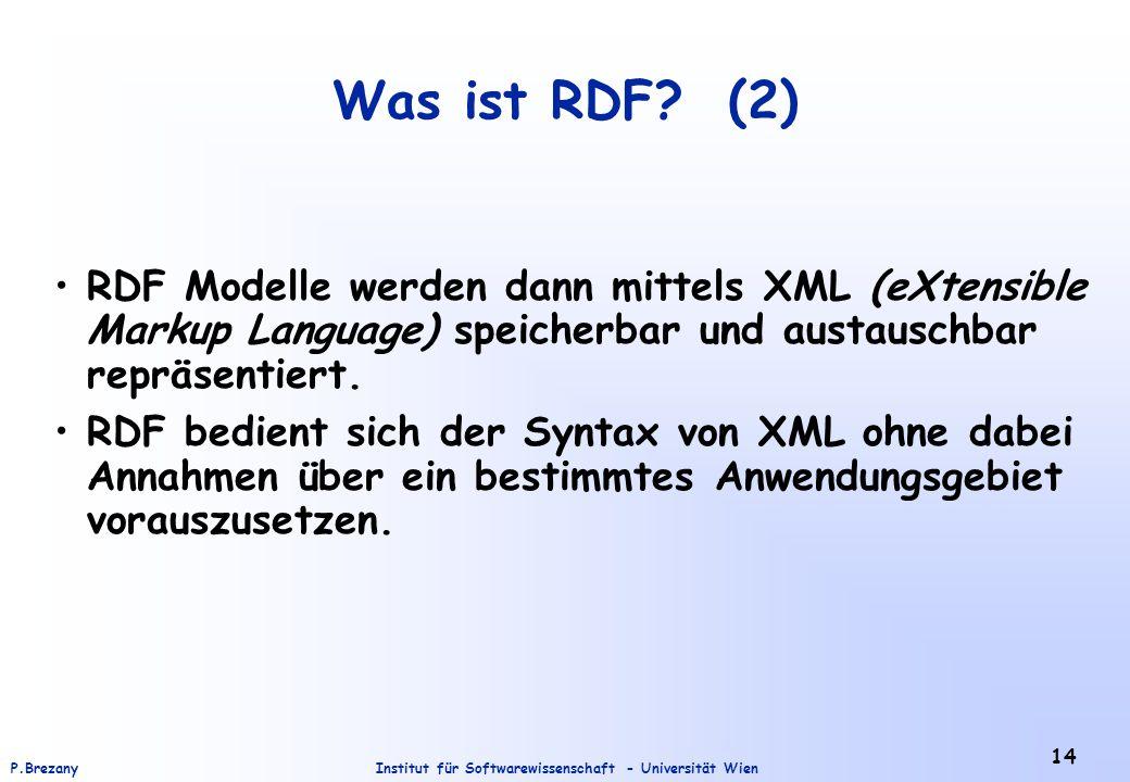 Institut für Softwarewissenschaft - Universität WienP.Brezany 14 Was ist RDF.