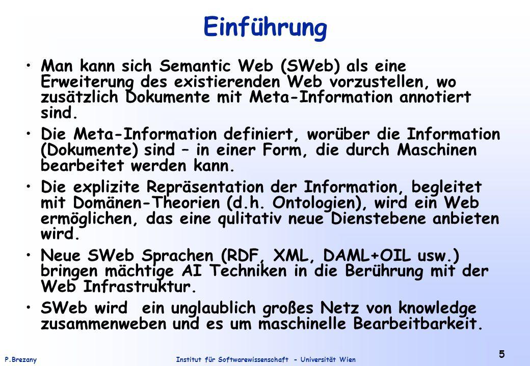 Institut für Softwarewissenschaft - Universität WienP.Brezany 36 Kern-Klassen im RDF rdfs:Resource Alles, was mittels RDF beschrieben werden kann, wird als Instanz dieser Klasse betrachtet.