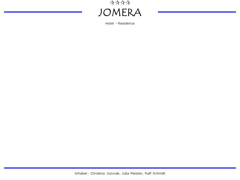  JOMERA Hotel - Residence Inhaber: Christina Jozwiak, Julia Meister, Ralf Schmitt USE CASES 9.