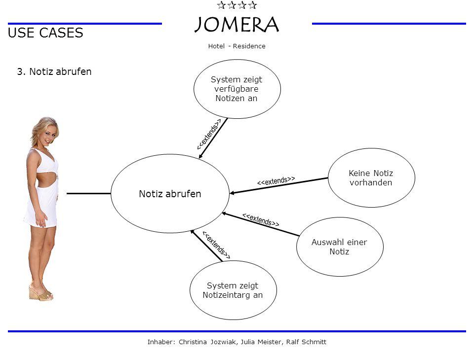 Auswahl einer Notiz System zeigt verfügbare Notizen an System zeigt Notizeintarg an >  JOMERA Hotel - Residence Inhaber: Christina Jozwiak, Julia