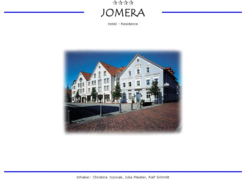  JOMERA Hotel - Residence Inhaber: Christina Jozwiak, Julia Meister, Ralf Schmitt USE CASES