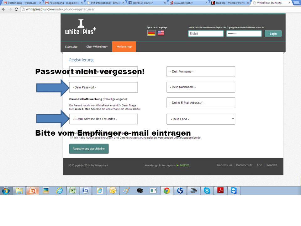 Passwort nicht vergessen! Bitte vom Empfänger e-mail eintragen