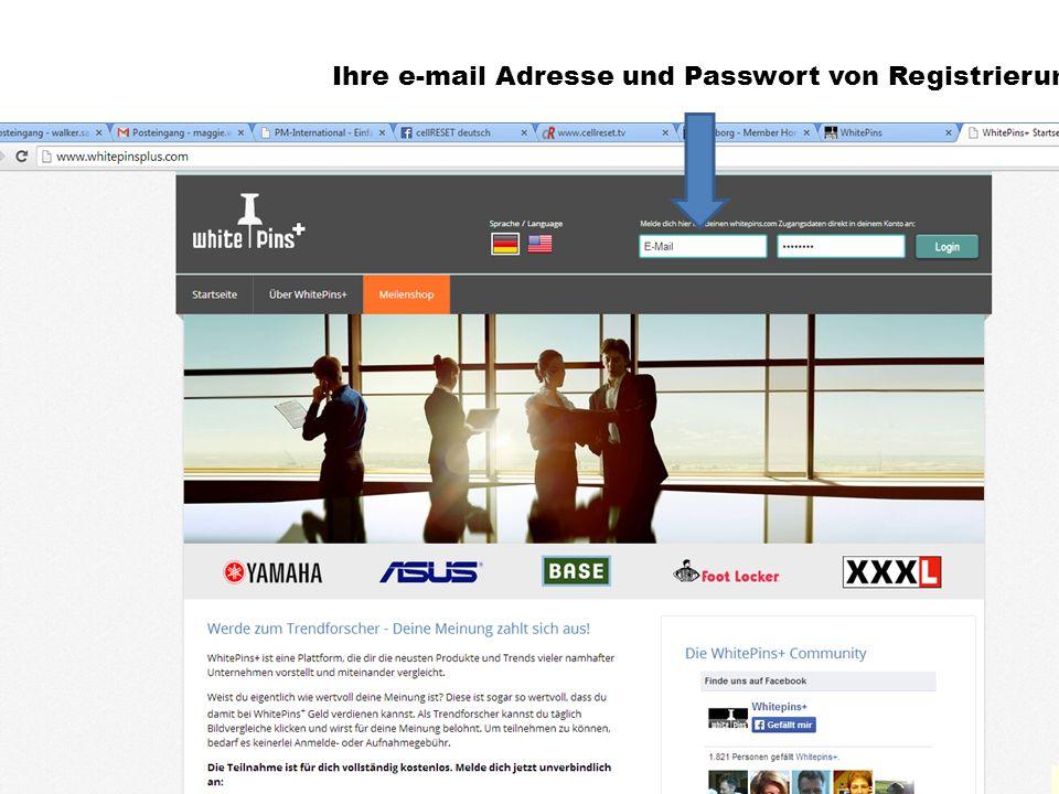 Ihre e-mail Adresse und Passwort von Registrierung