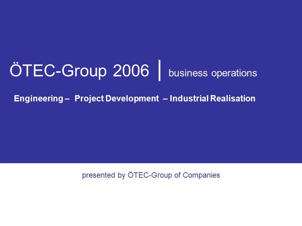 """  ÖTEC-GROUP In der ÖTEC-Group hatte von Anfang an die Forschung und Entwicklung (""""R & D )einen besonderen Stellenwert; dabei wird ausschließlich mit eigenen Finanzmitteln gearbeitet."""