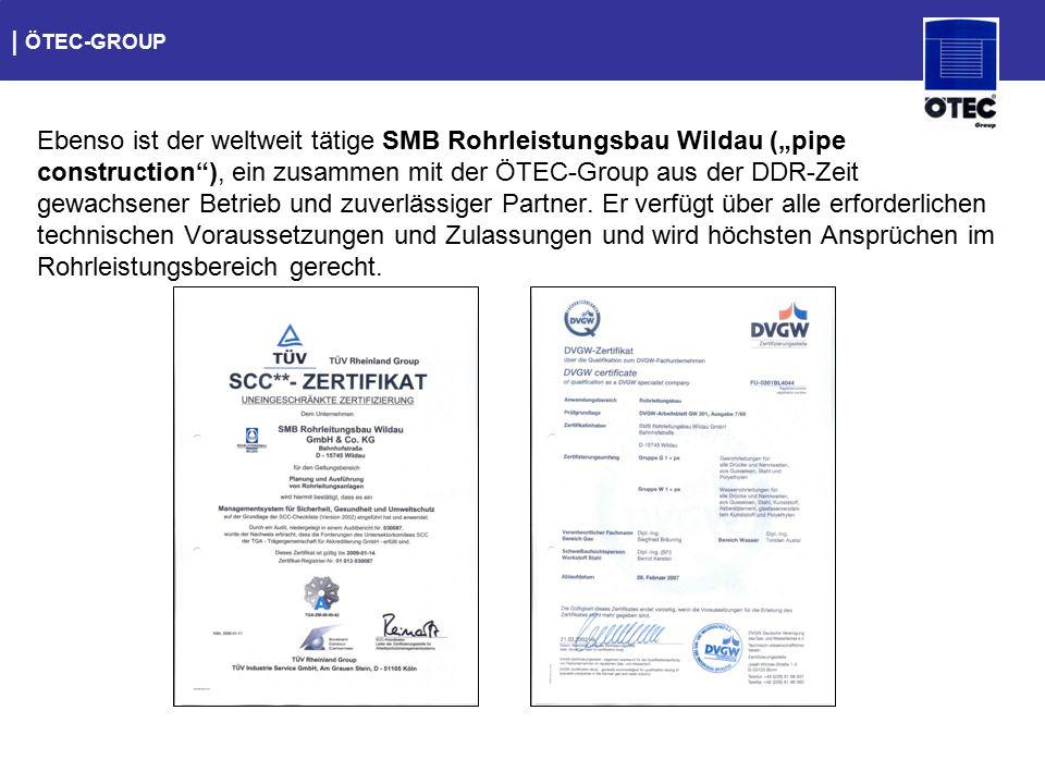 """  ÖTEC-GROUP Ebenso ist der weltweit tätige SMB Rohrleistungsbau Wildau (""""pipe construction""""), ein zusammen mit der ÖTEC-Group aus der DDR-Zeit gewach"""