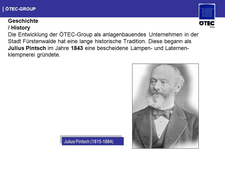   ÖTEC-GROUP Geschichte / History Die Entwicklung der ÖTEC-Group als anlagenbauendes Unternehmen in der Stadt Fürstenwalde hat eine lange historische