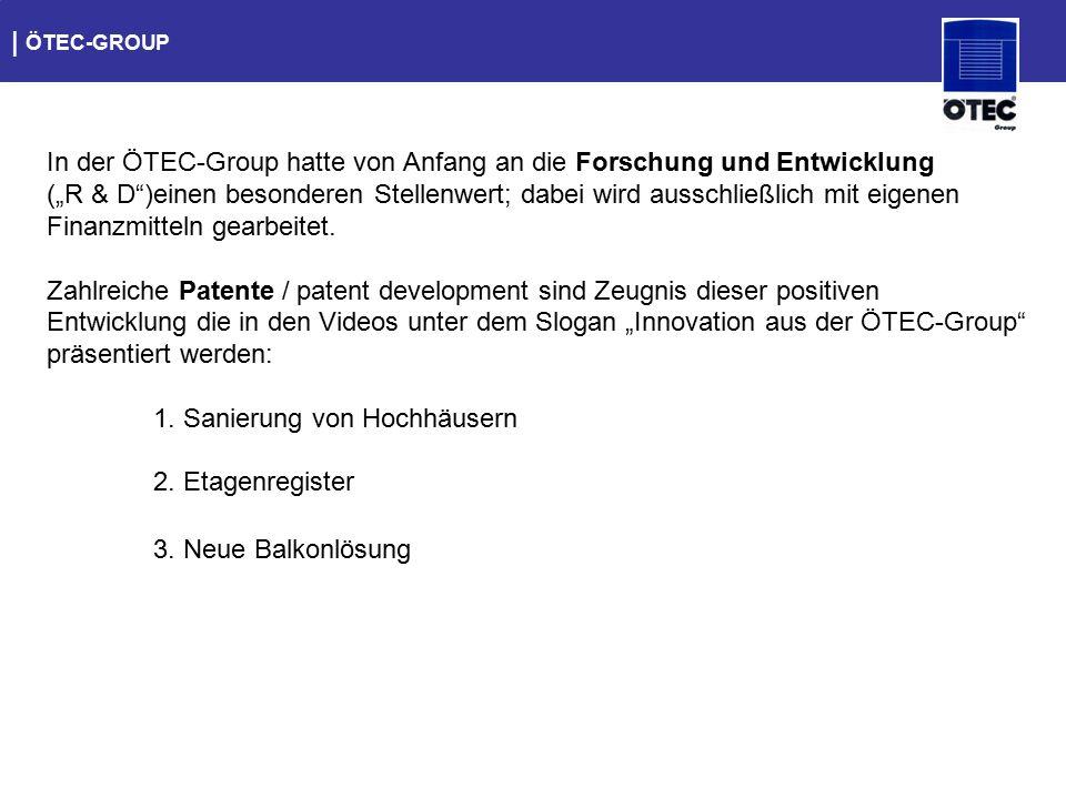 """  ÖTEC-GROUP In der ÖTEC-Group hatte von Anfang an die Forschung und Entwicklung (""""R & D"""")einen besonderen Stellenwert; dabei wird ausschließlich mit"""