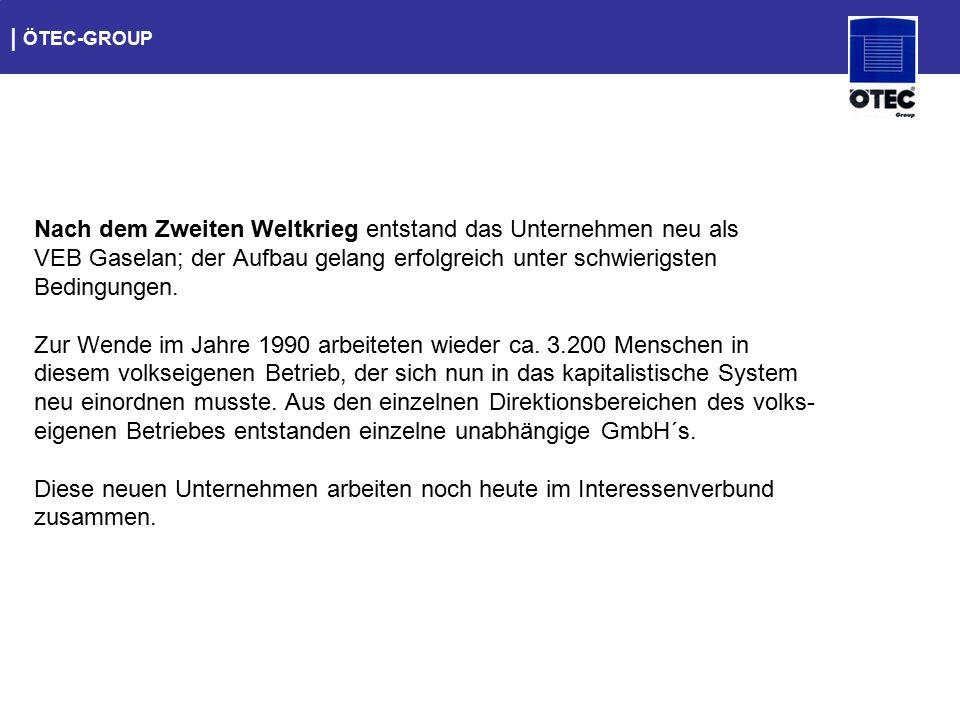   ÖTEC-GROUP Die ÖTEC-Group gründete sich im September 1990.