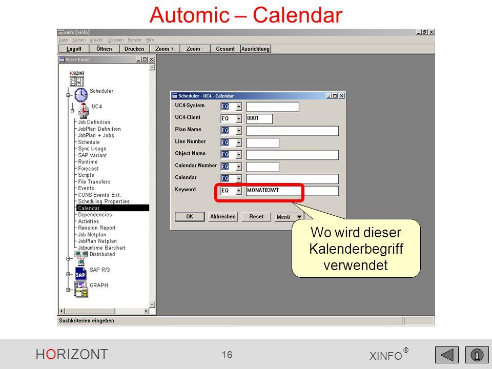HORIZONT 16 XINFO ® Automic – Calendar Wo wird dieser Kalenderbegriff verwendet