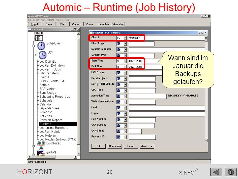HORIZONT 20 XINFO ® Automic – Runtime (Job History) Wann sind im Januar die Backups gelaufen?