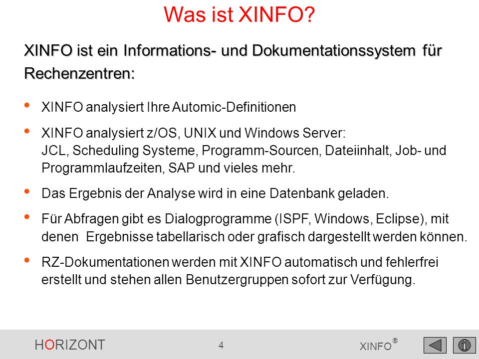 HORIZONT 4 XINFO ® Was ist XINFO.