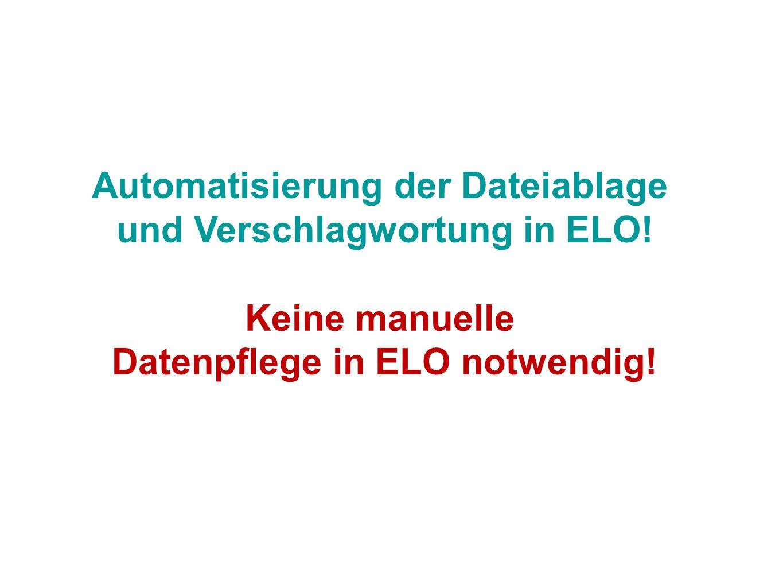 Automatisierung der Dateiablage und Verschlagwortung in ELO! Keine manuelle Datenpflege in ELO notwendig!