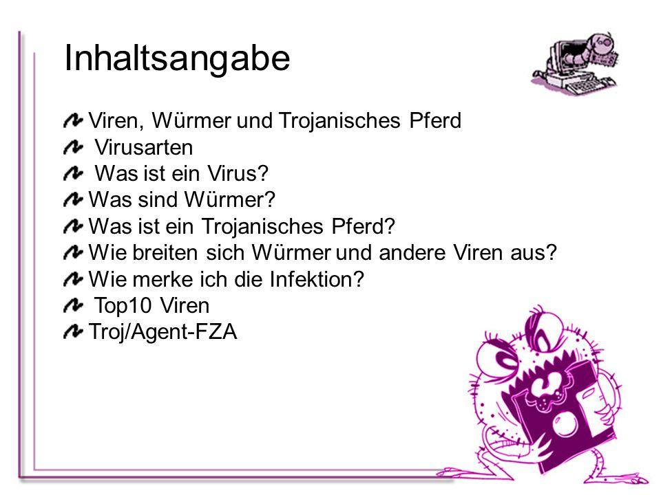 Inhaltsangabe Viren, Würmer und Trojanisches Pferd Virusarten Was ist ein Virus? Was sind Würmer? Was ist ein Trojanisches Pferd? Wie breiten sich Wür