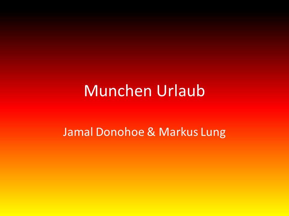 Munchen Urlaub Jamal Donohoe & Markus Lung